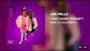 Jae Millz - Just Dont Forget